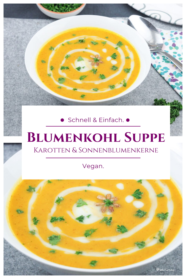 Vegane Blumenkohl Suppe mit Karotten und gerösteten Sonnenblumenkernen