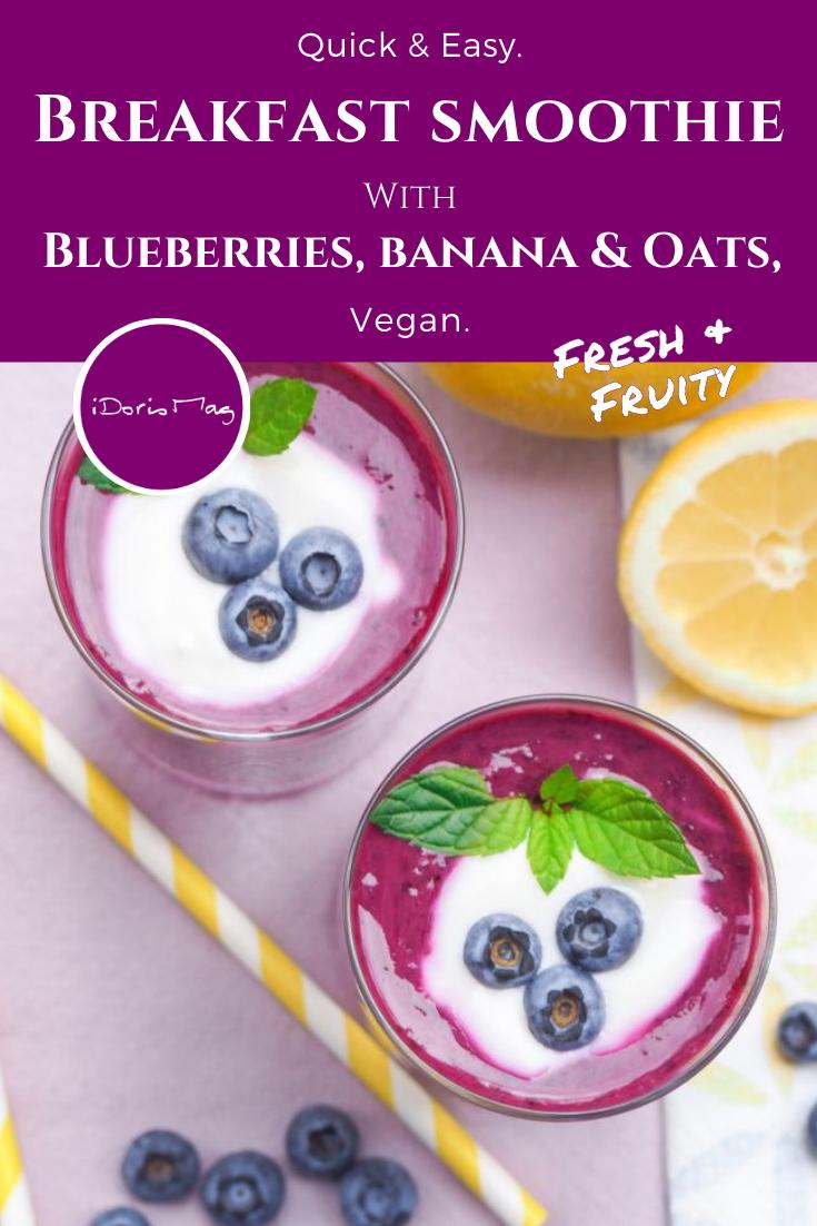 Vegan Breakfast Smoothie Recipe - Blueberries, Banana & Oats