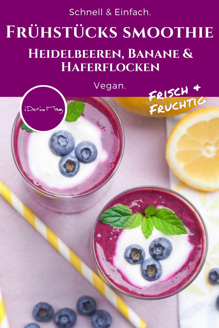Veganer Frühstücks Smoothie - Mit Blaubeeren, Banane und Haferflocken