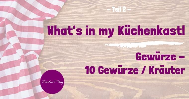 What's in my Küchenkastl – Mein Vorratsschrank – Teil 2 – Gewürze